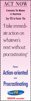 Why procrastinate? You are throwing away your future.